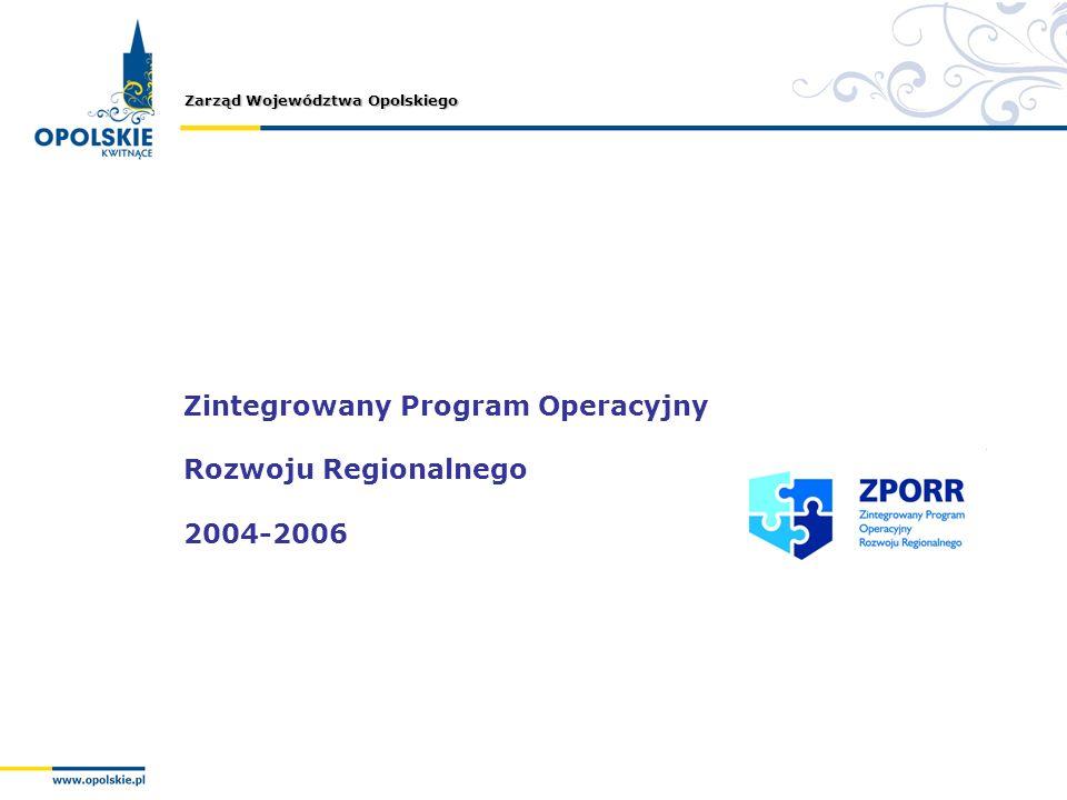 Zarząd Województwa Opolskiego Zintegrowany Program Operacyjny Rozwoju Regionalnego 2004-2006