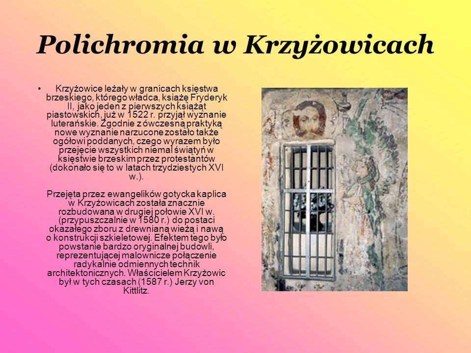Polichromia w Krzyżowicach Krzyżowice leżały w granicach księstwa brzeskiego, którego władca, książę Fryderyk II, jako jeden z pierwszych książąt pias