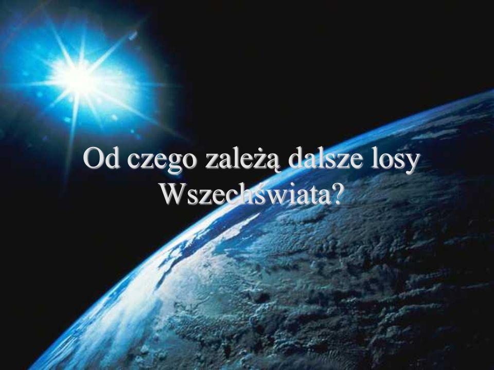 Od czego zależą dalsze losy Wszechświata?