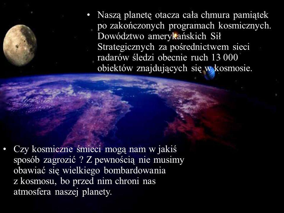 Naszą planetę otacza cała chmura pamiątek po zakończonych programach kosmicznych. Dowództwo amerykańskich Sił Strategicznych za pośrednictwem sieci ra