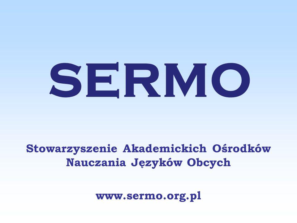 SERMO Stowarzyszenie Akademickich Ośrodków Nauczania Języków Obcych www.sermo.org.pl