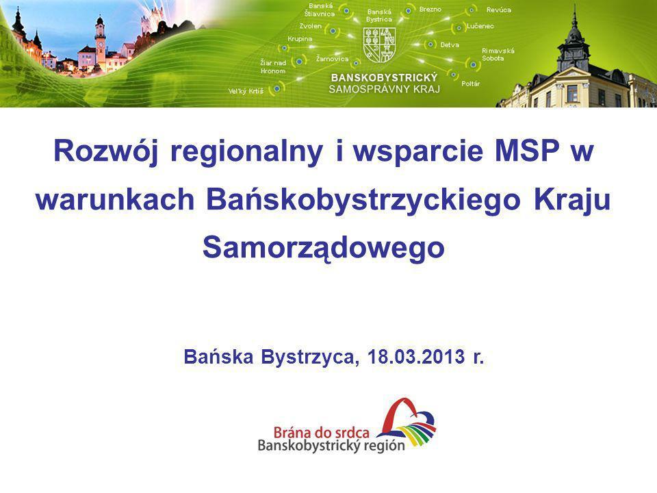 Bańskobystrzycki Kraj Samorządowy – podstawowe informacje Powierzchnia: 9 454,4 km2 (19,3 % całkowitej powierzchni Słowacji) Ludność (2011): 660 128 (12 % populacji Słowacji) Gęstość zaludnienia (2011): 69,8 mieszkańca/km2 49% terytorium regionu stanowią lasy Miejscowości: 516 (w tym 24 miasta) Regionalny PKB (2008): 55 % średniej UE 27 (Słowacji: 72%) Regionalny PKB na mieszkańca (2008): 75% średniej PKB Słowacji Stopa bezrobocia (2012): 18% (Słowacja 14%) Główne sektory – metalurgia, maszynowy, przetwórstwo drewna i leśnictwo, przemysł chemiczny, farmaceutyczny, szklarski, technologie informatyczne i komunikacyjne, turystyka
