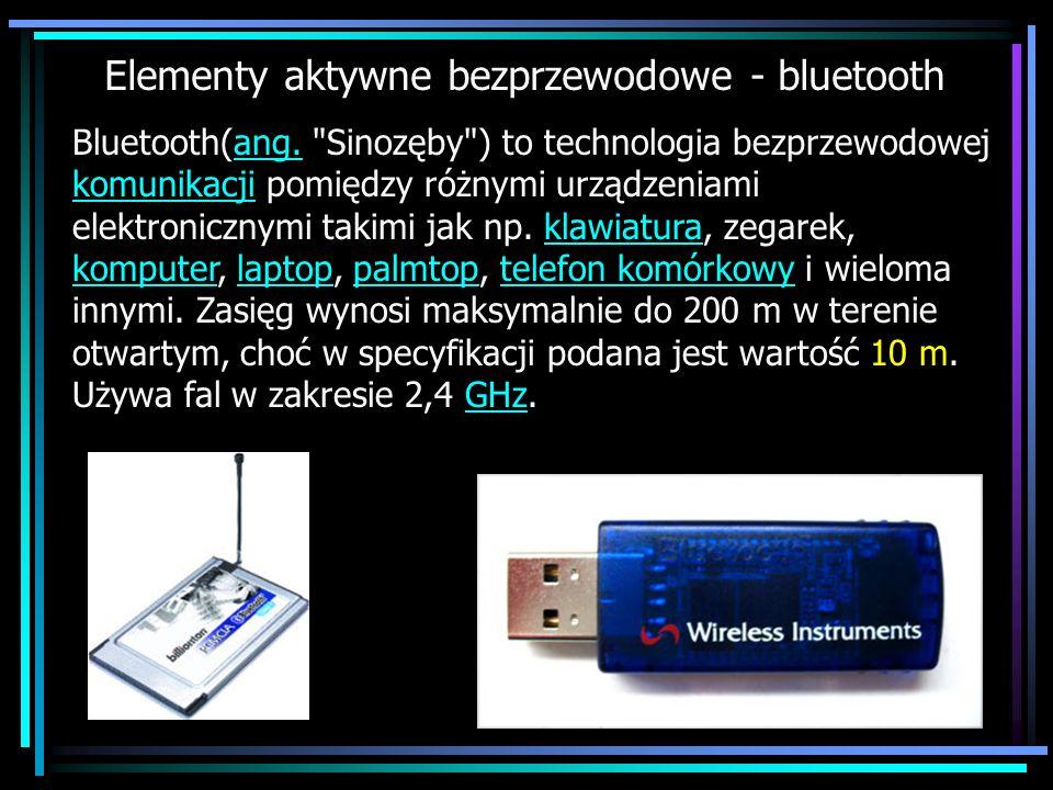 Elementy aktywne bezprzewodowe - bluetooth Bluetooth(ang.