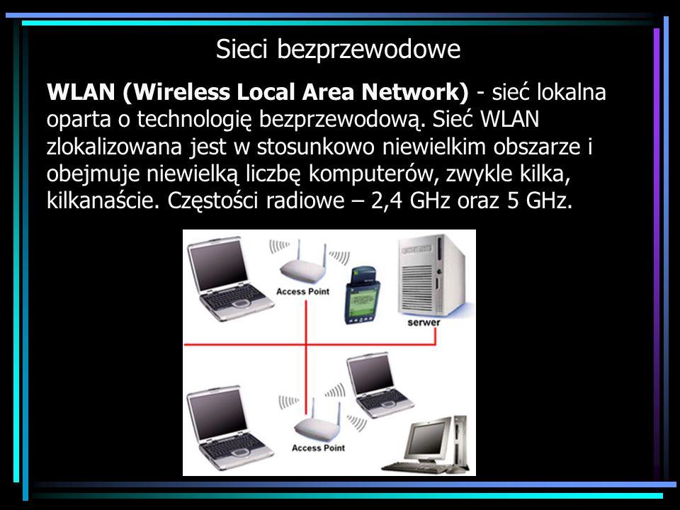Sieci bezprzewodowe WLAN (Wireless Local Area Network) - sieć lokalna oparta o technologię bezprzewodową. Sieć WLAN zlokalizowana jest w stosunkowo ni