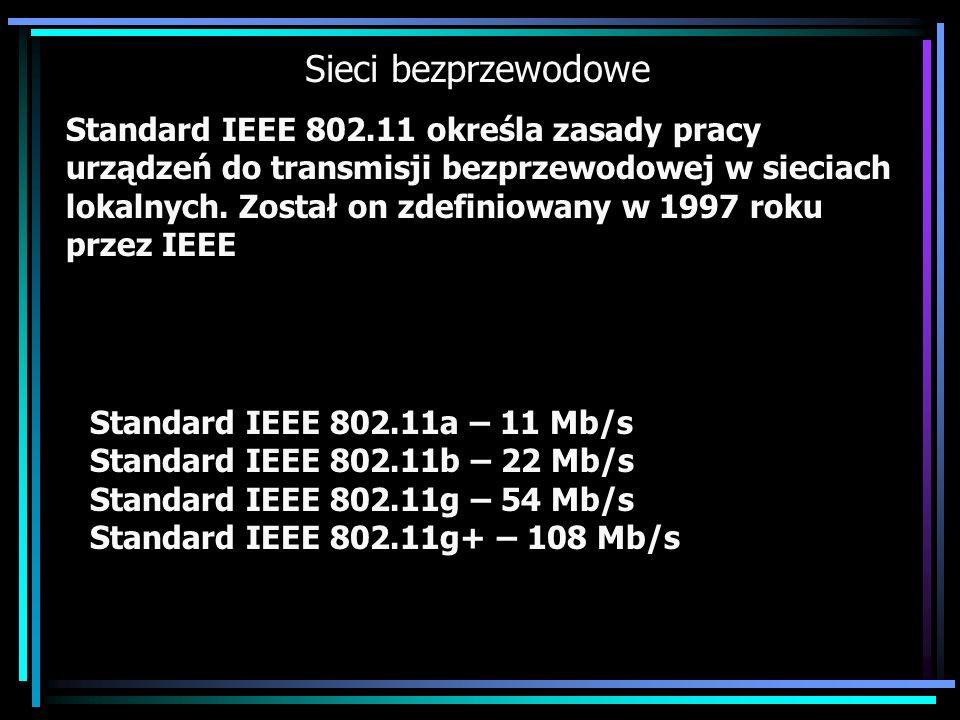 Sieci bezprzewodowe Standard IEEE 802.11 określa zasady pracy urządzeń do transmisji bezprzewodowej w sieciach lokalnych. Został on zdefiniowany w 199