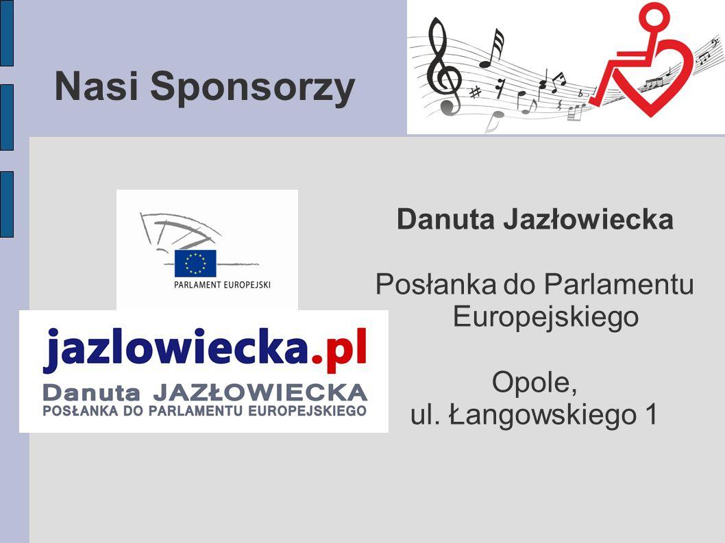 Nasi Sponsorzy Danuta Jazłowiecka Posłanka do Parlamentu Europejskiego Opole, ul. Łangowskiego 1