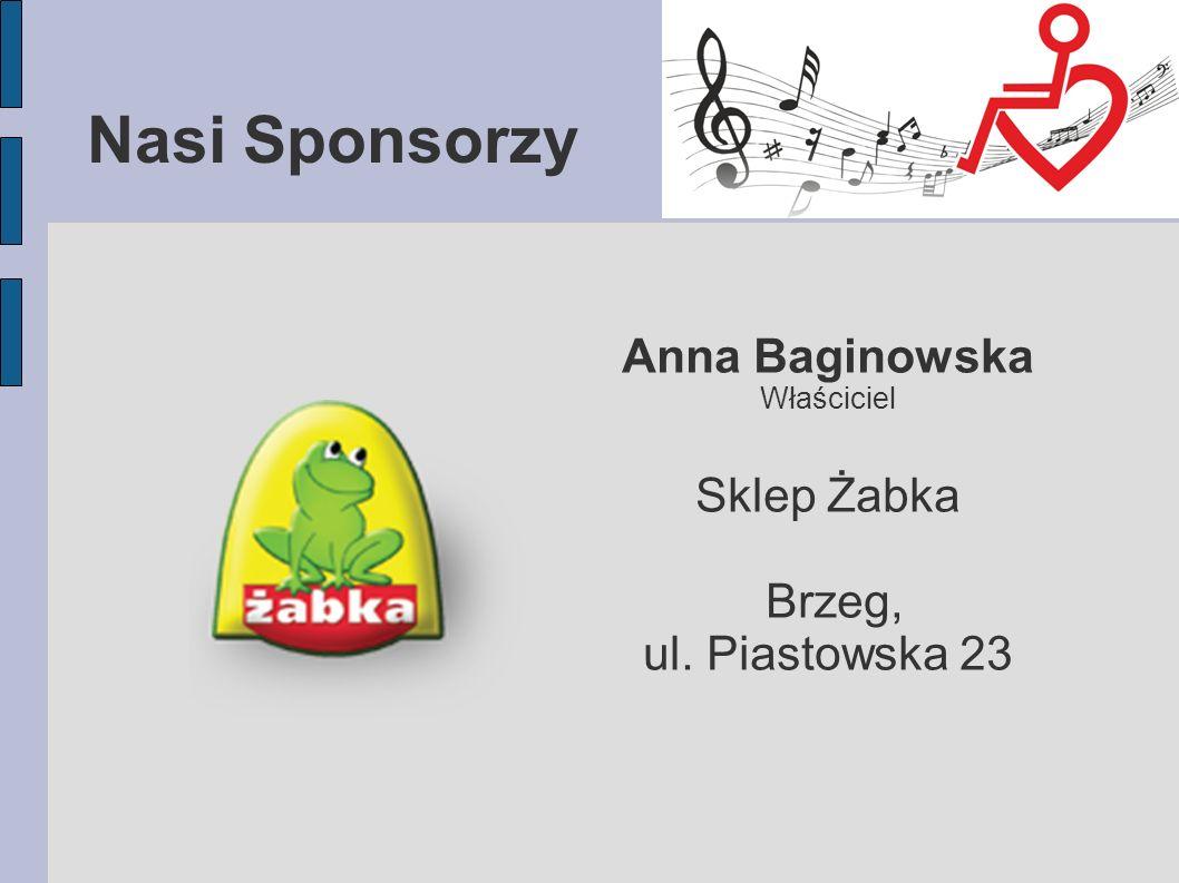 Nasi Sponsorzy Anna Baginowska Właściciel Sklep Żabka Brzeg, ul. Piastowska 23