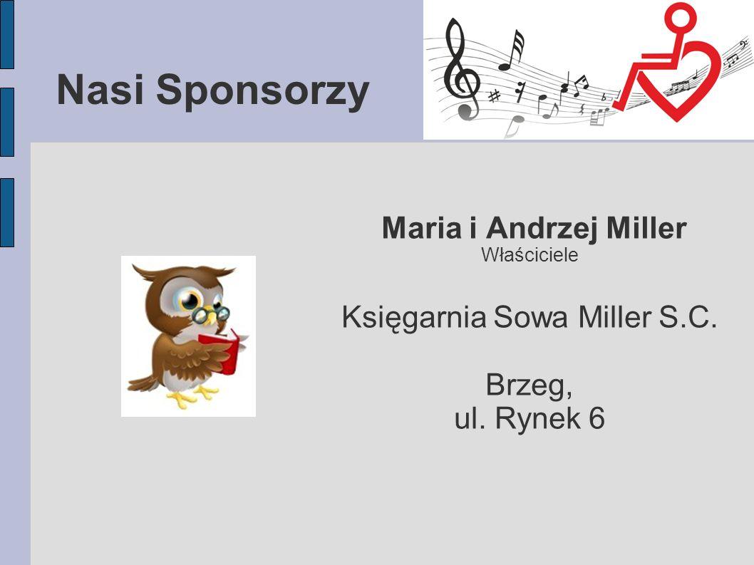 Nasi Sponsorzy Maria i Andrzej Miller Właściciele Księgarnia Sowa Miller S.C. Brzeg, ul. Rynek 6