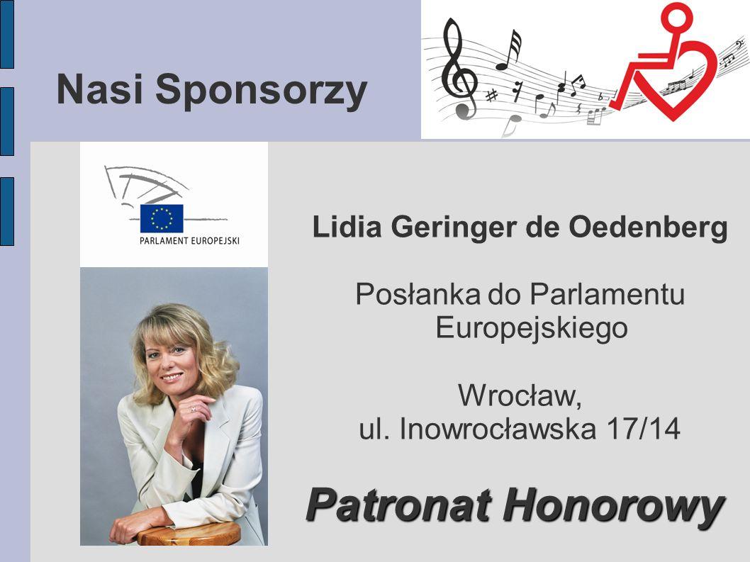Nasi Sponsorzy Lidia Geringer de Oedenberg Posłanka do Parlamentu Europejskiego Wrocław, ul.