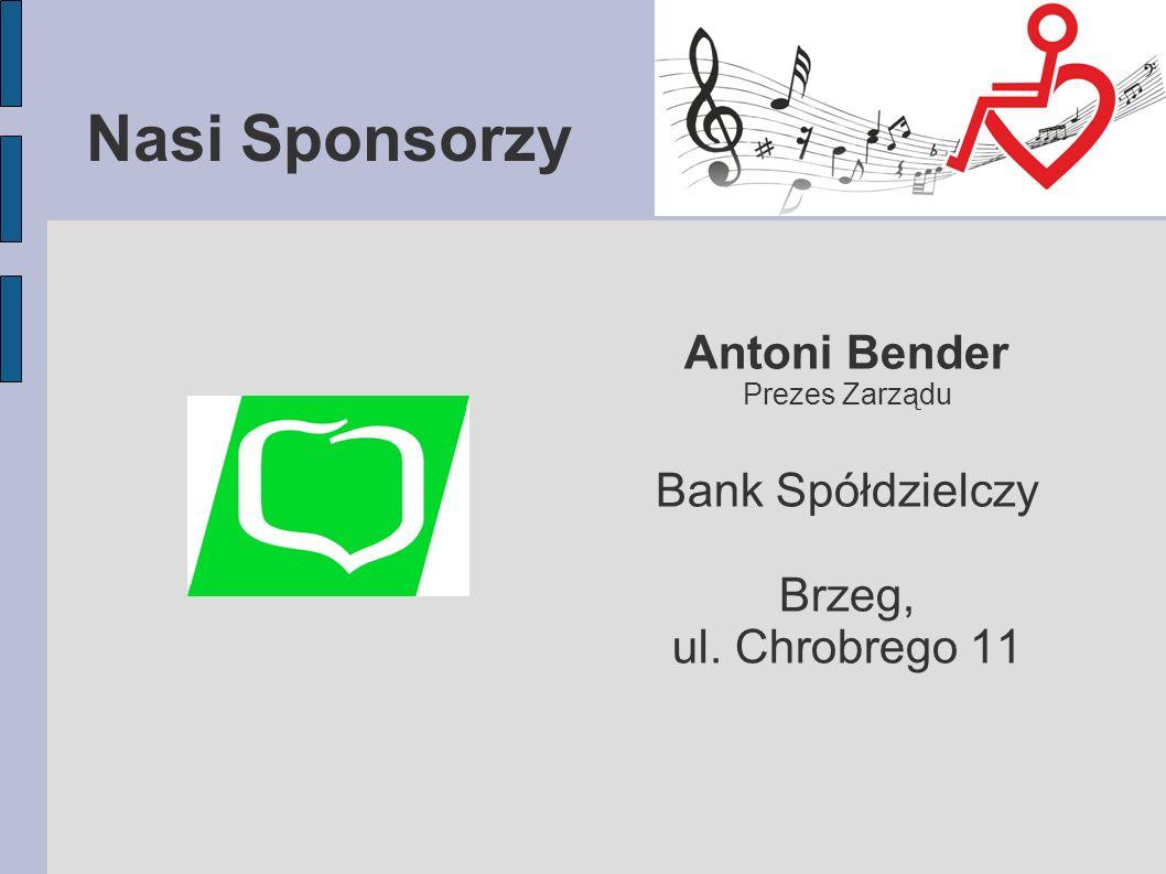 Nasi Sponsorzy Antoni Bender Prezes Zarządu Bank Spółdzielczy Brzeg, ul. Chrobrego 11