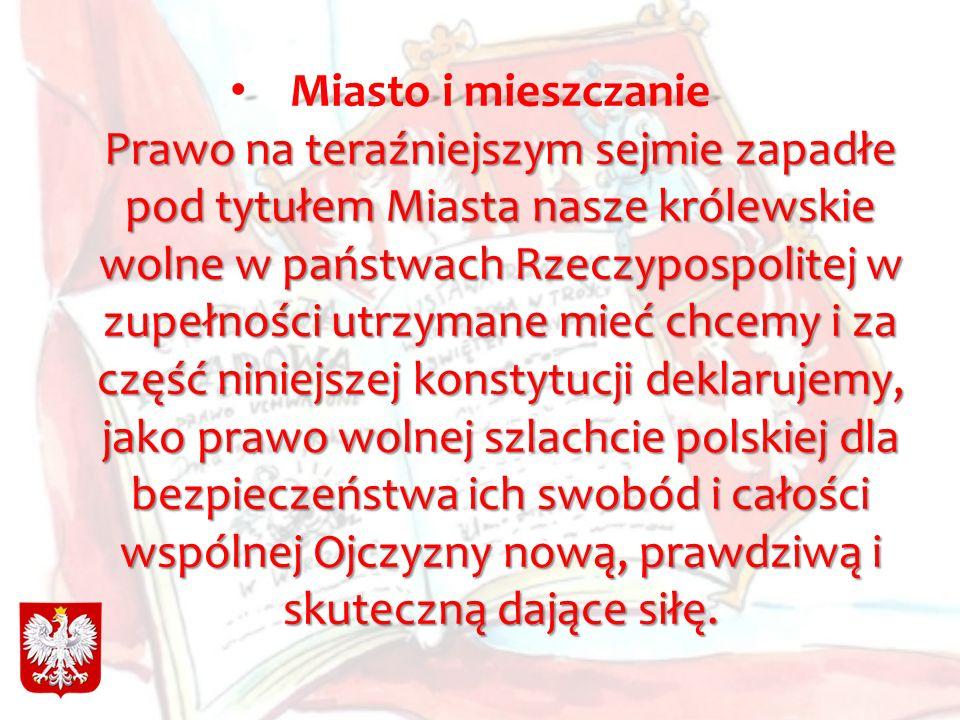 Miasto i mieszczanie Prawo na teraźniejszym sejmie zapadłe pod tytułem Miasta nasze królewskie wolne w państwach Rzeczypospolitej w zupełności utrzyma