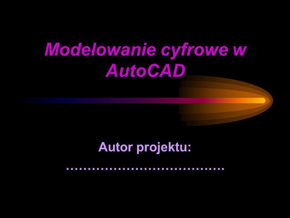 Modelowanie cyfrowe w AutoCAD Autor projektu: ……………………………….