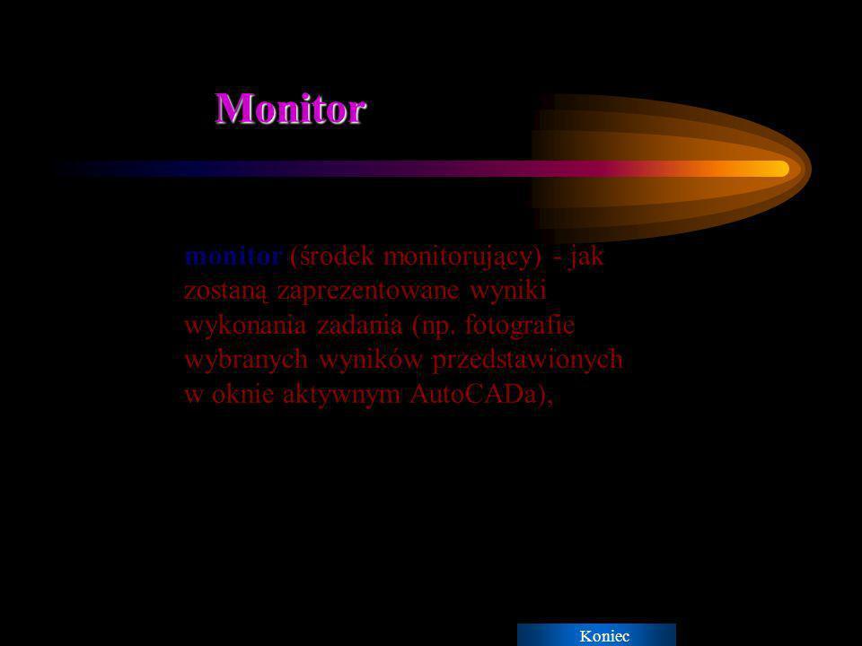 Monitorowanie monitorowanie wyników działania procesora - jak w AutoCADzie będą prezentowane poszczególne wyniki wykonywania zadania, Koniec