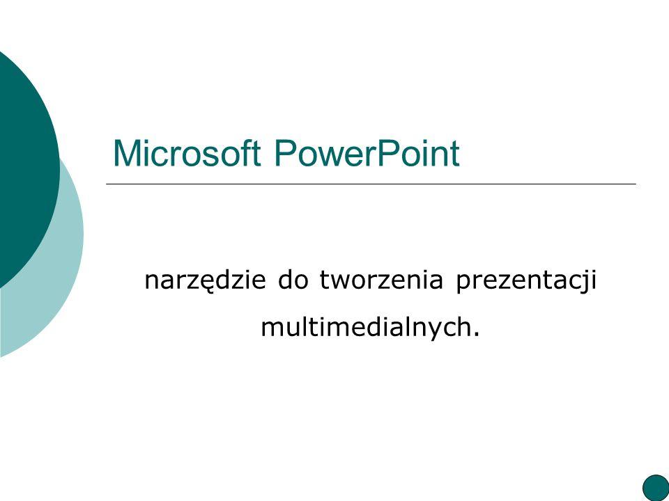 Microsoft PowerPoint narzędzie do tworzenia prezentacji multimedialnych.