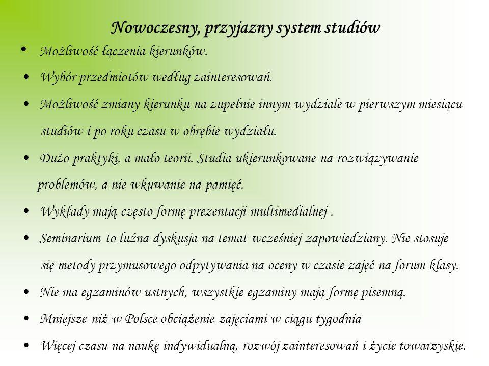 Nowoczesny, przyjazny system studiów Możliwość łączenia kierunków.