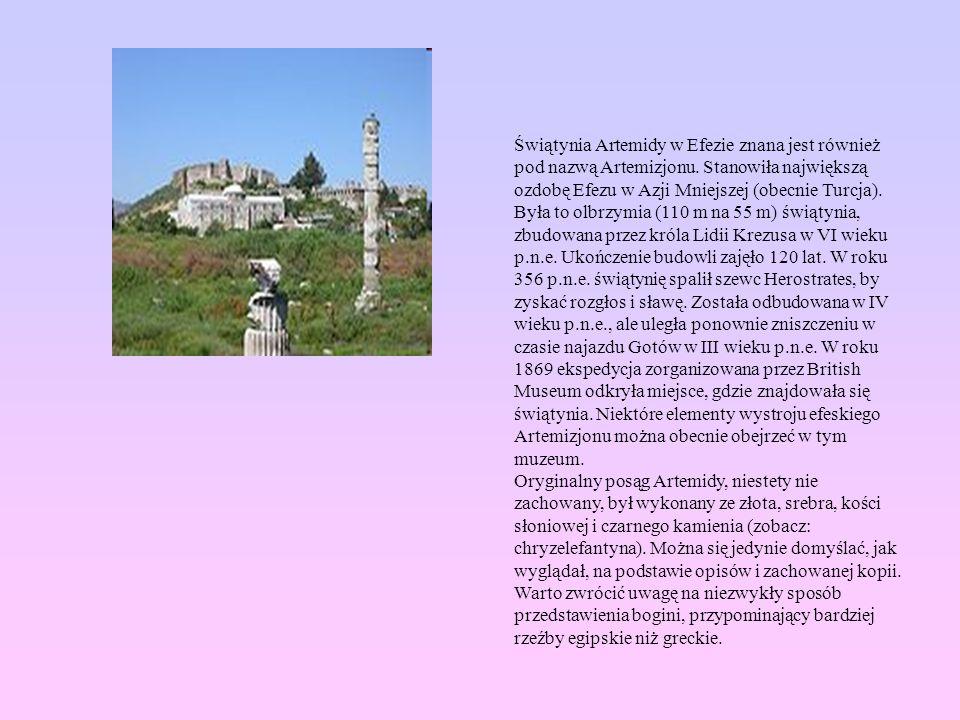 Świątynia Artemidy w Efezie znana jest również pod nazwą Artemizjonu. Stanowiła największą ozdobę Efezu w Azji Mniejszej (obecnie Turcja). Była to olb