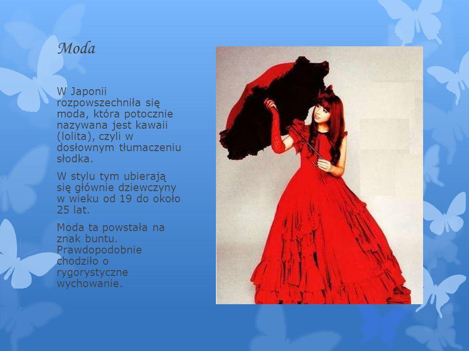 Moda W Japonii rozpowszechniła się moda, która potocznie nazywana jest kawaii (lolita), czyli w dosłownym tłumaczeniu słodka. W stylu tym ubierają się