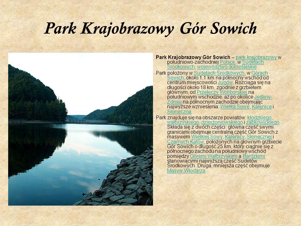 Park Krajobrazowy Gór Sowich Park Krajobrazowy Gór Sowich – park krajobrazowy w południowo-zachodniej Polsce, w Sudetach Środkowych, województwo dolno