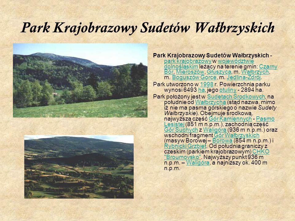 Park Krajobrazowy Sudetów Wałbrzyskich Park Krajobrazowy Sudetów Wałbrzyskich - park krajobrazowy w województwie dolnośląskim leżący na terenie gmin: