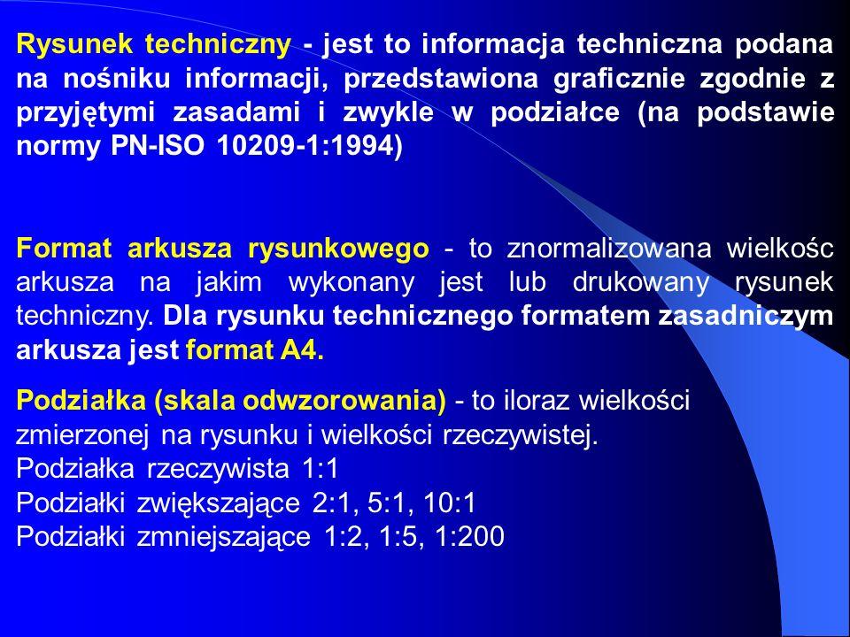 Rysunek techniczny - jest to informacja techniczna podana na nośniku informacji, przedstawiona graficznie zgodnie z przyjętymi zasadami i zwykle w pod