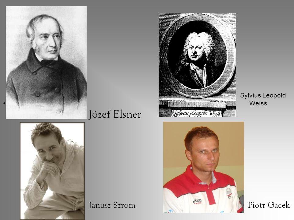 Sylvius Leopold Weiss Józef Elsner Janusz Szrom Piotr Gacek