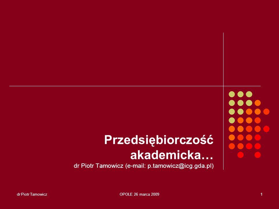 dr Piotr TamowiczOPOLE 26 marca 20092 Spółki spin-off/out… Plan prezentacji: Stan sektora - gdzie jesteśmy .