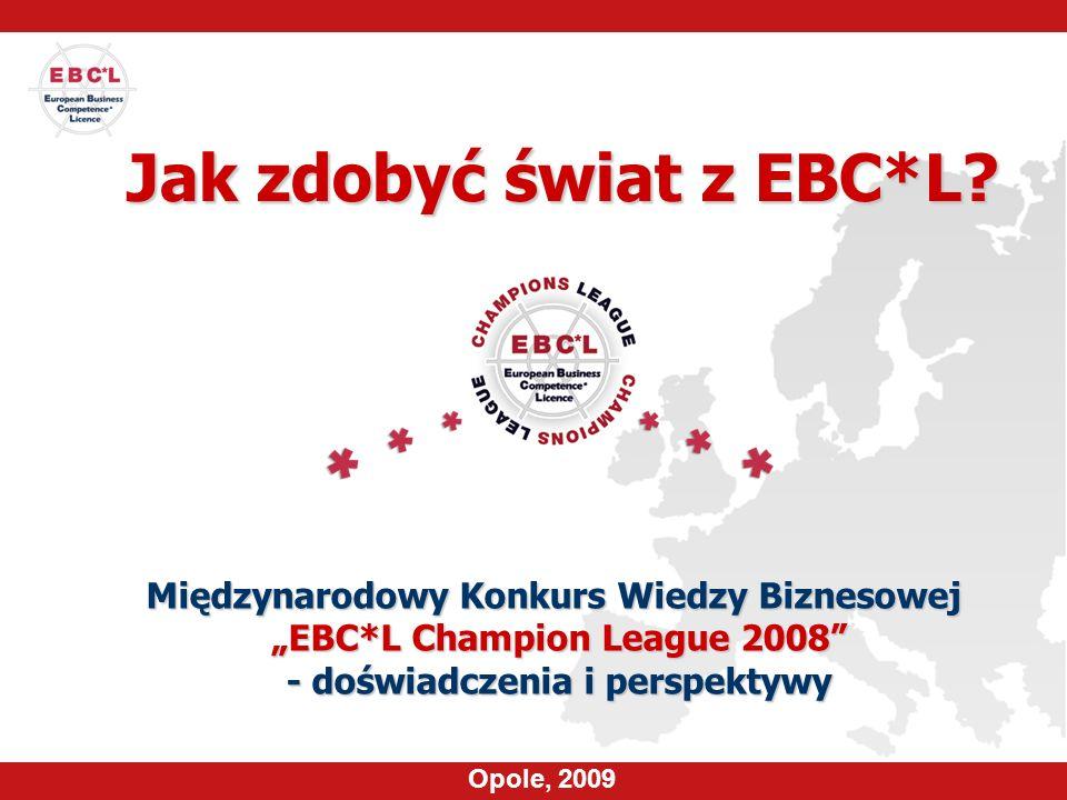 Konkurs EBC*L w Polsce I ty możesz zostać Mistrzem... …świata w biznesie!