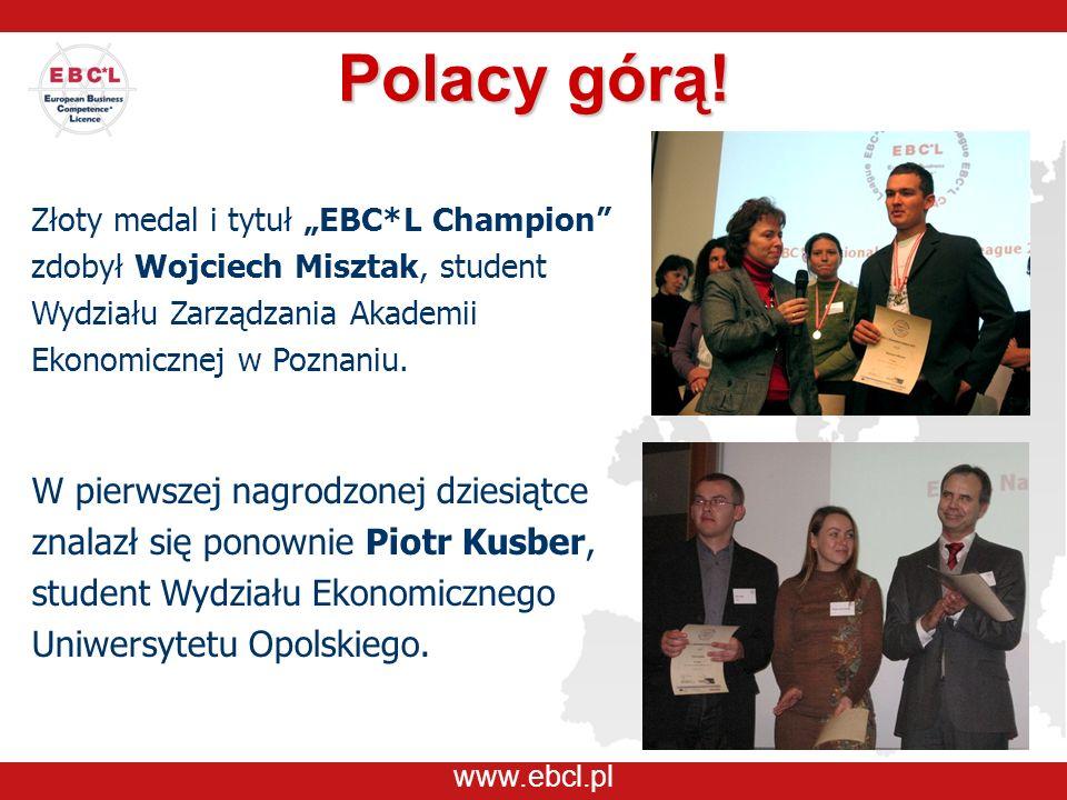 www.ebcl.pl Złoty medal i tytuł EBC*L Champion zdobył Wojciech Misztak, student Wydziału Zarządzania Akademii Ekonomicznej w Poznaniu.