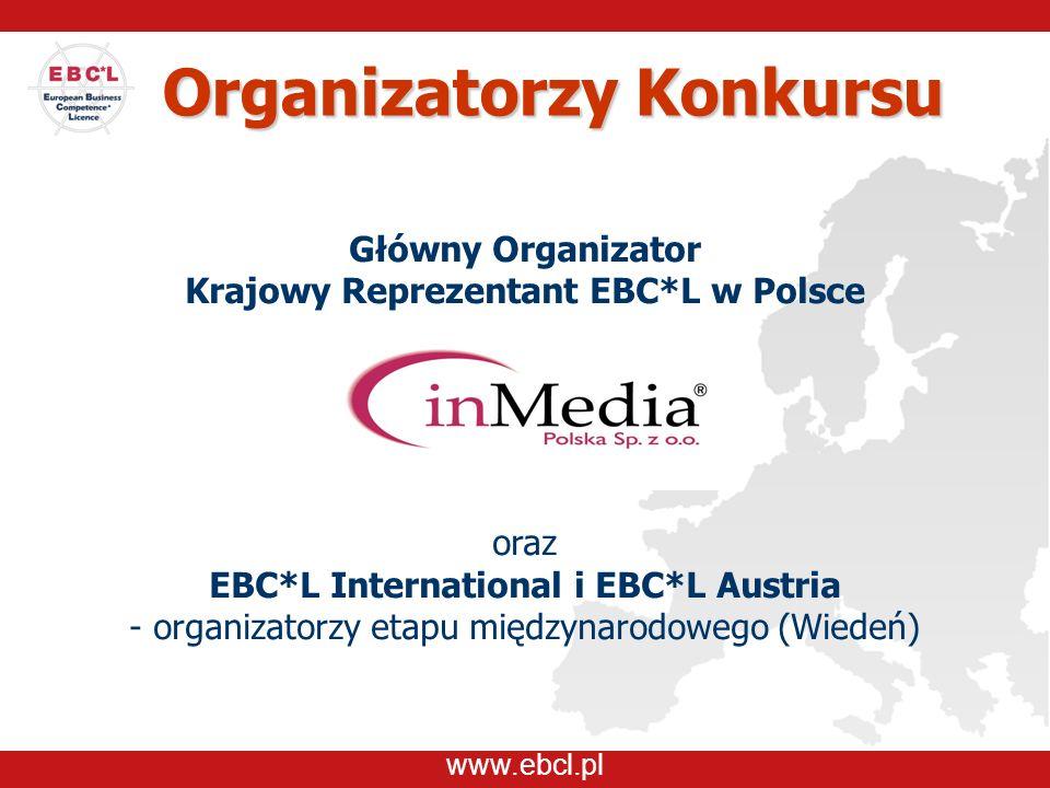 www.ebcl.pl Organizatorzy Konkursu Główny Organizator Krajowy Reprezentant EBC*L w Polsce oraz EBC*L International i EBC*L Austria - organizatorzy etapu międzynarodowego (Wiedeń)