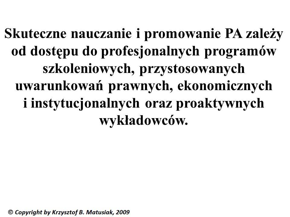 Skuteczne nauczanie i promowanie PA zależy od dostępu do profesjonalnych programów szkoleniowych, przystosowanych uwarunkowań prawnych, ekonomicznych