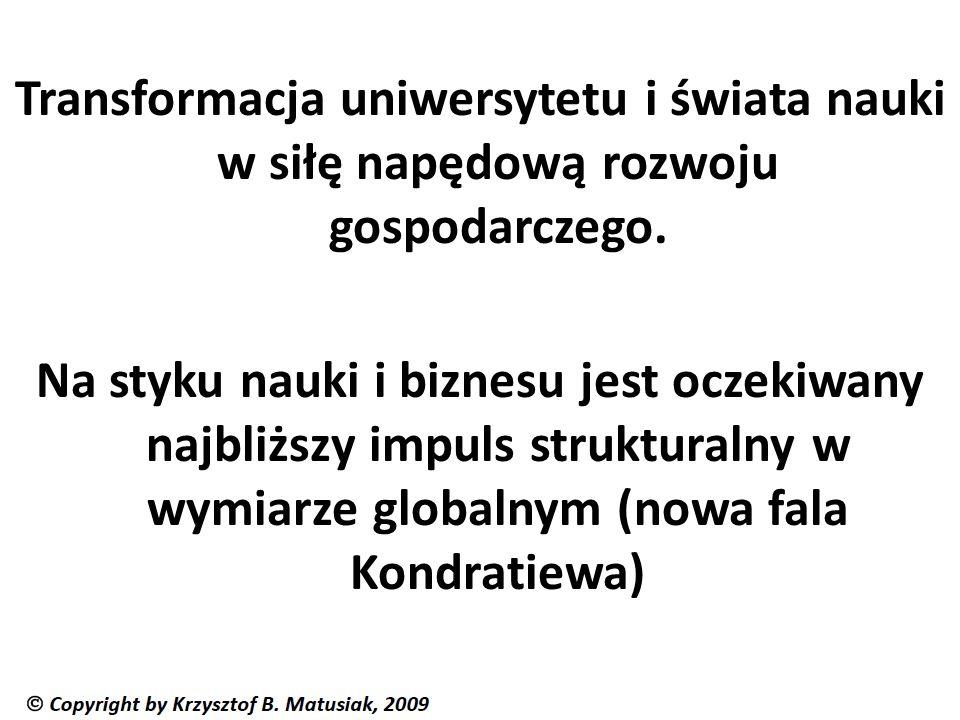 Transformacja uniwersytetu i świata nauki w siłę napędową rozwoju gospodarczego. Na styku nauki i biznesu jest oczekiwany najbliższy impuls struktural