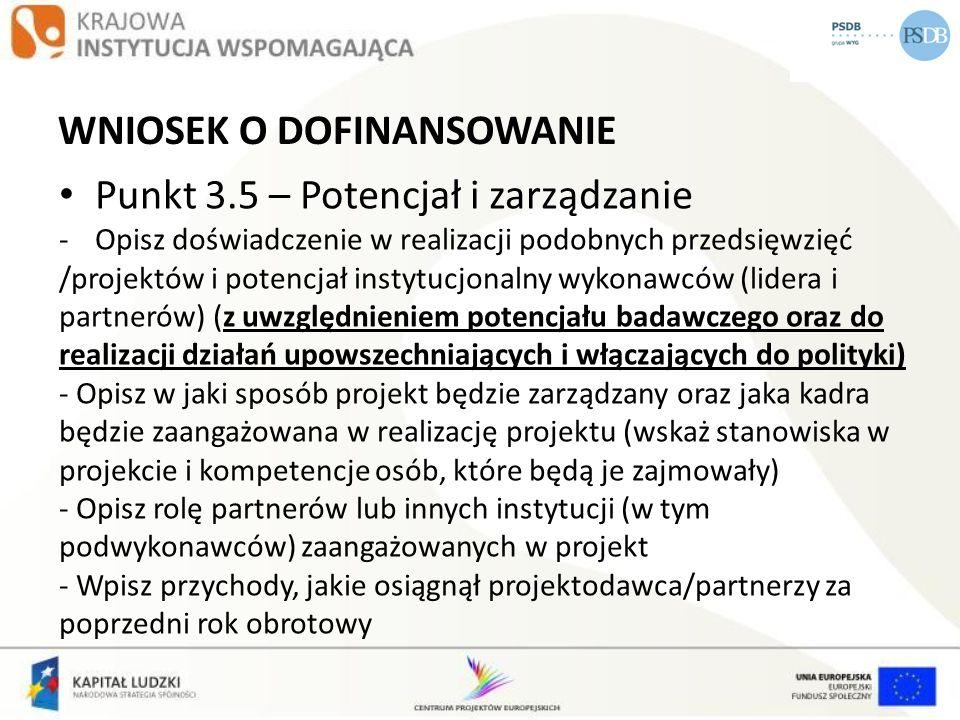 WNIOSEK O DOFINANSOWANIE Punkt 3.5 – Potencjał i zarządzanie -Opisz doświadczenie w realizacji podobnych przedsięwzięć /projektów i potencjał instytuc
