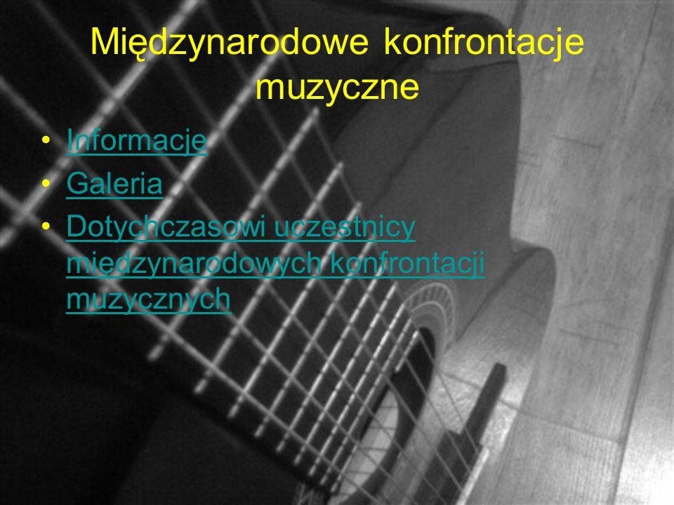 Międzynarodowe konfrontacje muzyczne Informacje Galeria Dotychczasowi uczestnicy międzynarodowych konfrontacji muzycznychDotychczasowi uczestnicy międzynarodowych konfrontacji muzycznych