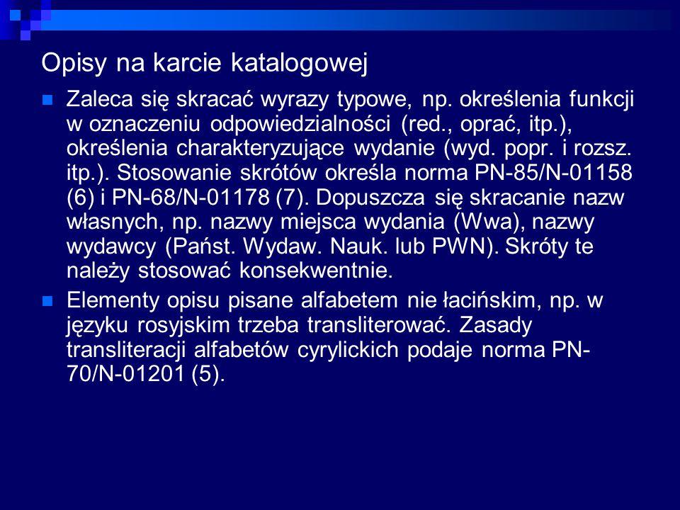 Opisy na karcie katalogowej Zaleca się skracać wyrazy typowe, np.