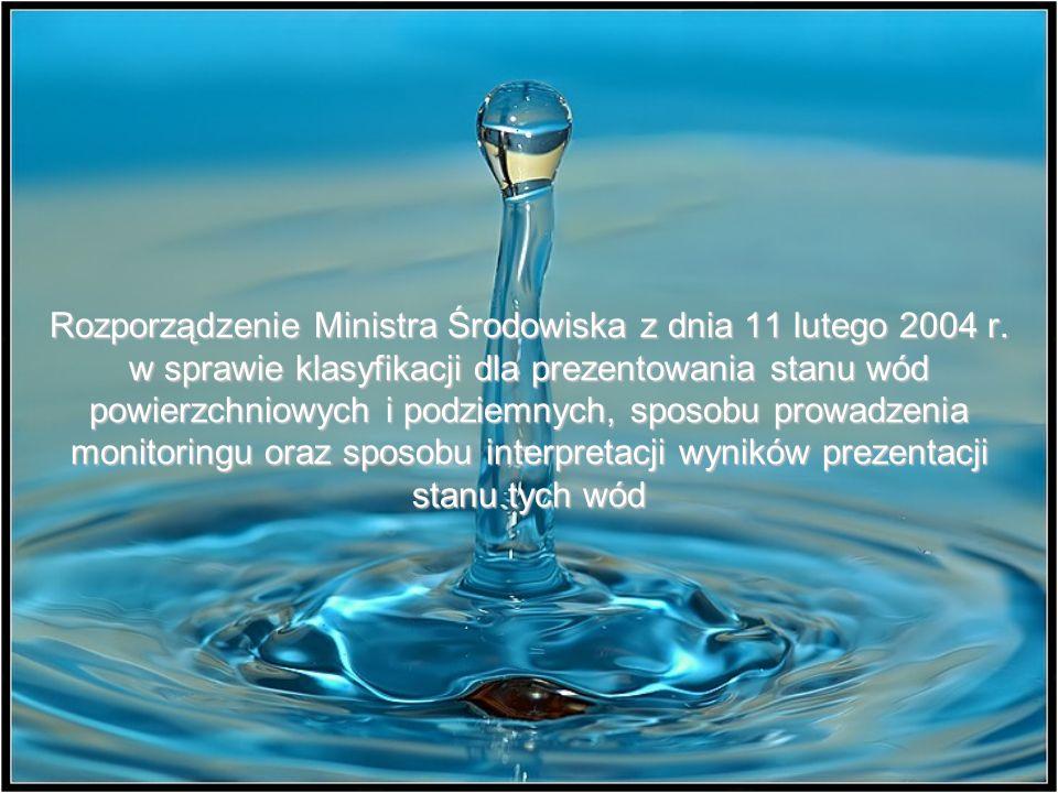 Rozporządzenie Ministra Środowiska z dnia 11 lutego 2004 r. w sprawie klasyfikacji dla prezentowania stanu wód powierzchniowych i podziemnych, sposobu