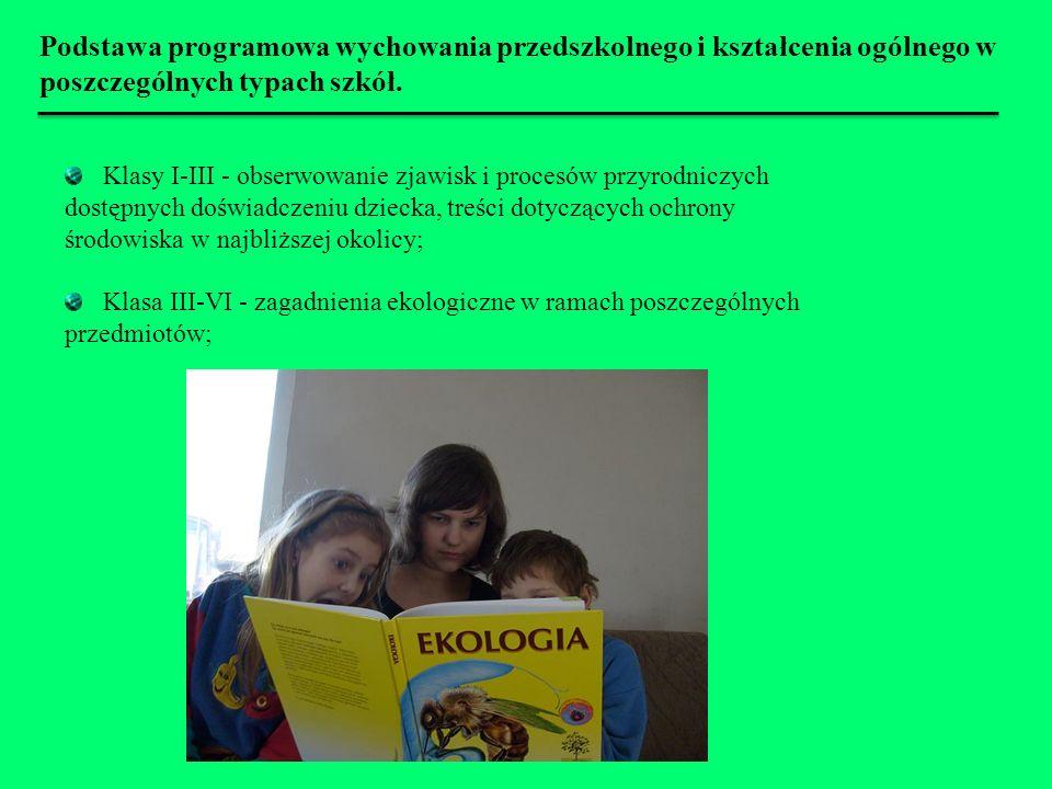 Podstawa programowa wychowania przedszkolnego i kształcenia ogólnego w poszczególnych typach szkół. Klasy I-III - obserwowanie zjawisk i procesów przy