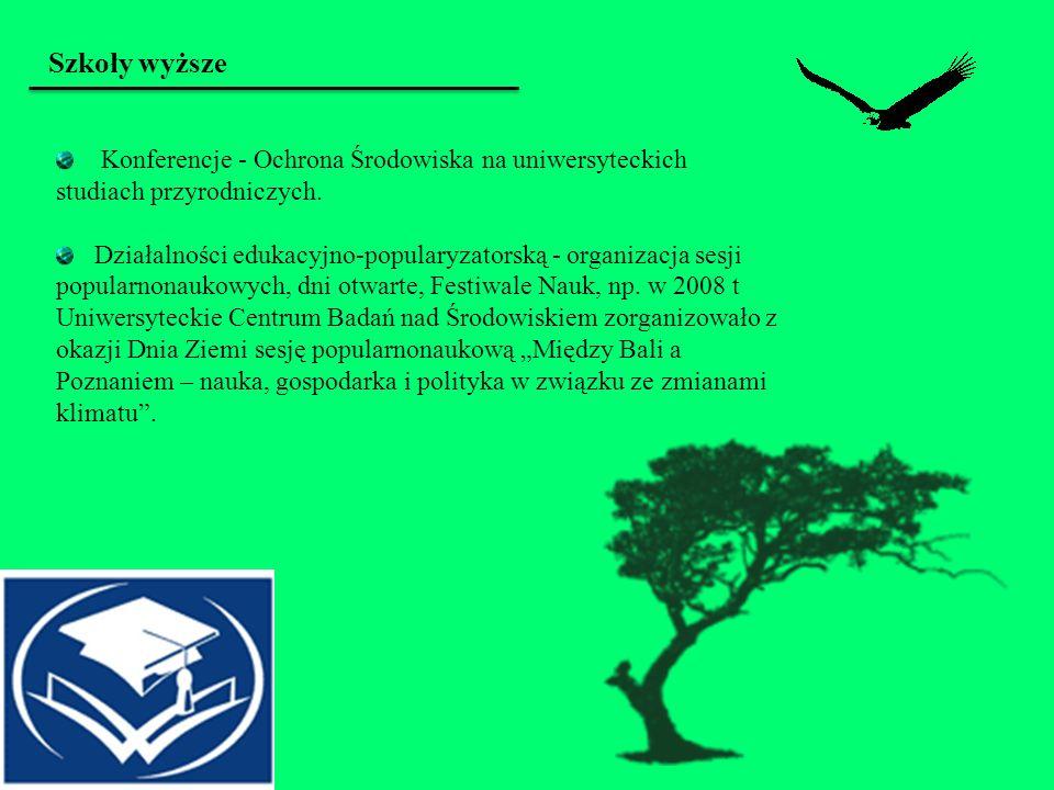 Szkoły wyższe Konferencje - Ochrona Środowiska na uniwersyteckich studiach przyrodniczych. Działalności edukacyjno-popularyzatorską - organizacja sesj