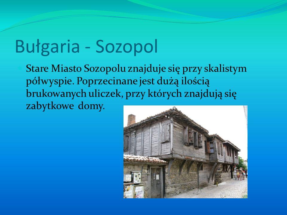 Bułgaria - Sozopol Sozopol jest wioską rybacką przyciągającą malarzy, pisarzy.