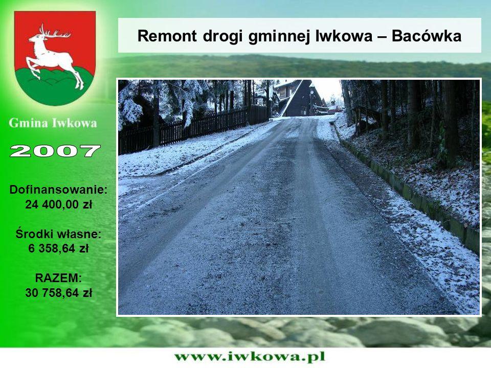 Remont drogi gminnej Iwkowa – Bacówka Dofinansowanie: 24 400,00 zł Środki własne: 6 358,64 zł RAZEM: 30 758,64 zł