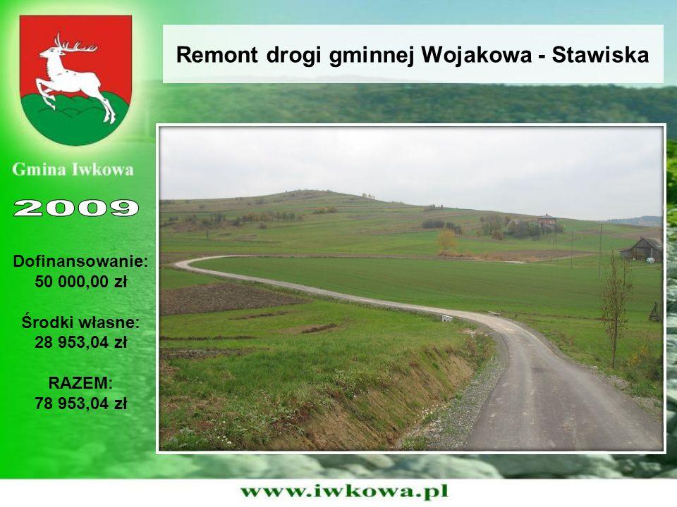 Remont drogi gminnej Wojakowa - Stawiska Dofinansowanie: 50 000,00 zł Środki własne: 28 953,04 zł RAZEM: 78 953,04 zł