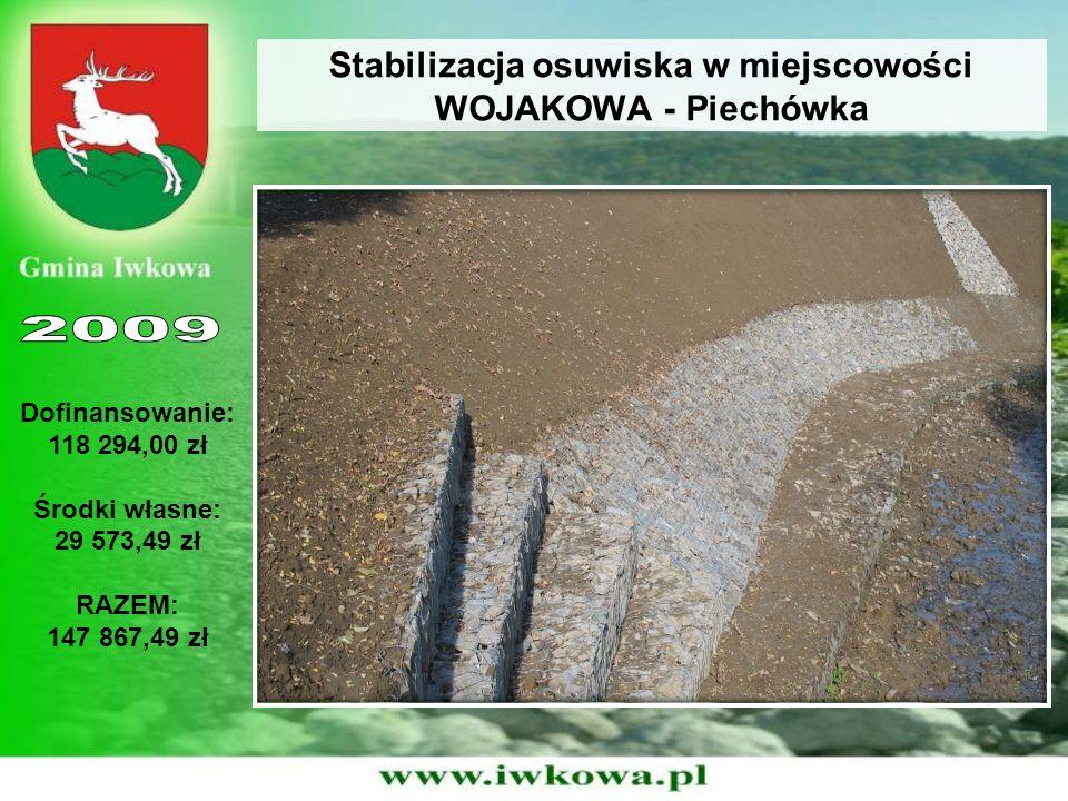 Stabilizacja osuwiska w miejscowości WOJAKOWA - Piechówka Dofinansowanie: 118 294,00 zł Środki własne: 29 573,49 zł RAZEM: 147 867,49 zł