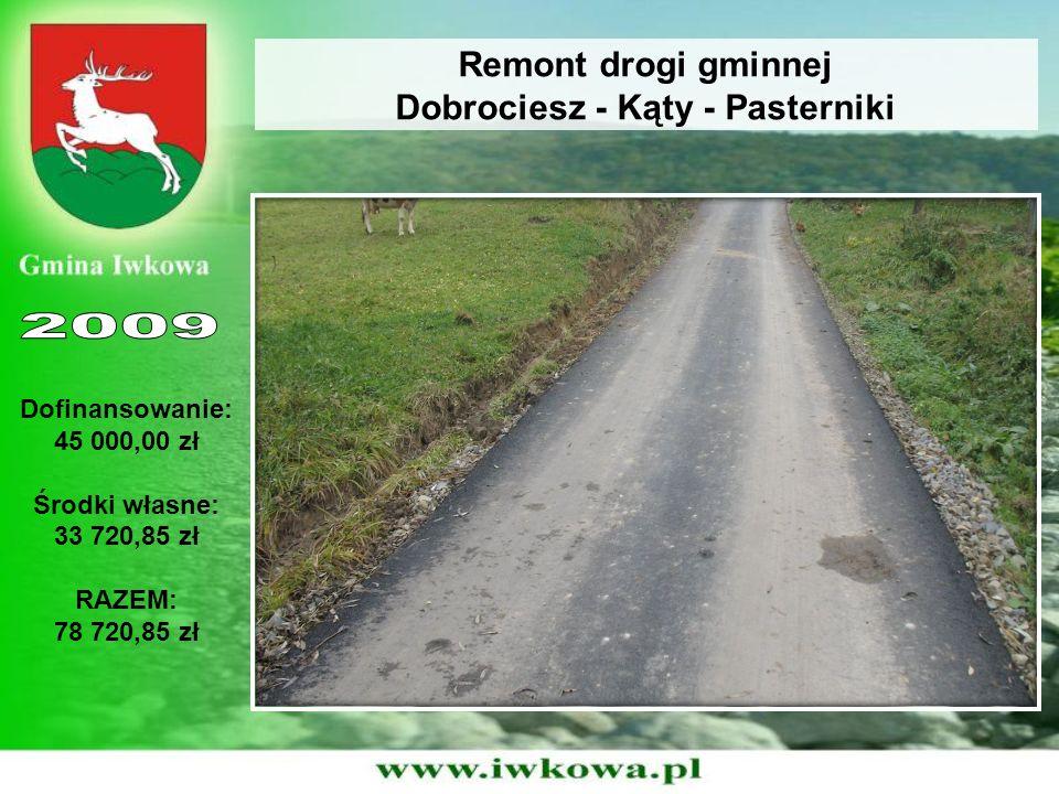 Remont drogi gminnej Dobrociesz - Kąty - Pasterniki Dofinansowanie: 45 000,00 zł Środki własne: 33 720,85 zł RAZEM: 78 720,85 zł