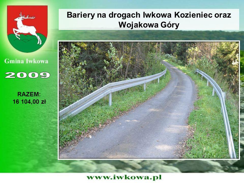 Bariery na drogach Iwkowa Kozieniec oraz Wojakowa Góry RAZEM: 16 104,00 zł