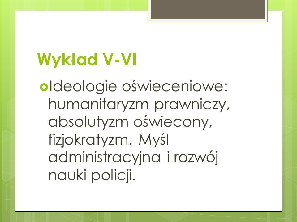 Wykład V-VI Ideologie oświeceniowe: humanitaryzm prawniczy, absolutyzm oświecony, fizjokratyzm.