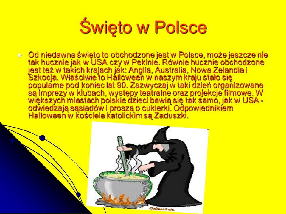 Święto w Polsce Od niedawna święto to obchodzone jest w Polsce, może jeszcze nie tak hucznie jak w USA czy w Pekinie.