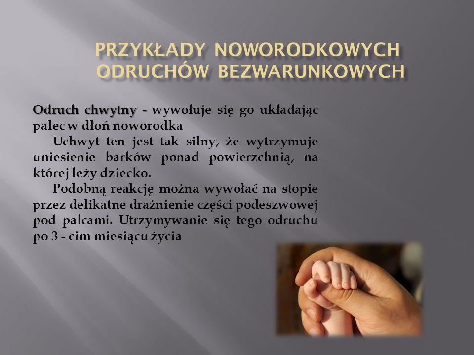 Odruch chodzenia lub stąpania Odruch chodzenia lub stąpania - uzyskujemy trzymając dziecko pionowo.