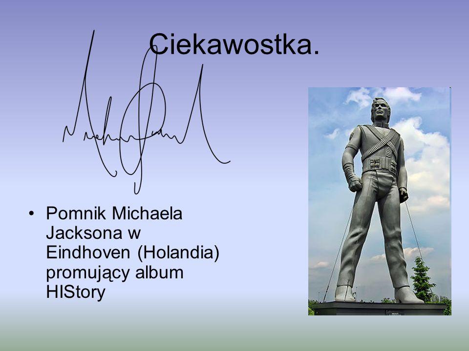 Ciekawostka. Pomnik Michaela Jacksona w Eindhoven (Holandia) promujący album HIStory