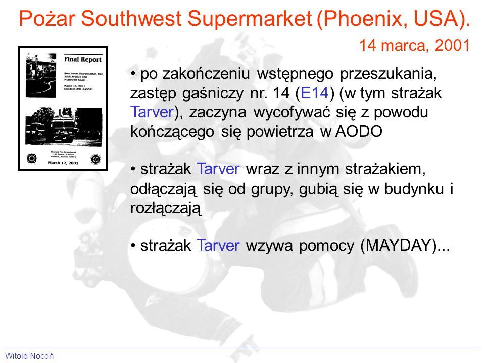 Pożar Southwest Supermarket (Phoenix, USA). 14 marca, 2001 po zakończeniu wstępnego przeszukania, zastęp gaśniczy nr. 14 (E14) (w tym strażak Tarver),