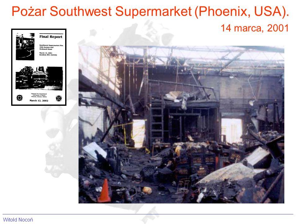 Pożar Southwest Supermarket (Phoenix, USA). 14 marca, 2001 Witold Nocoń
