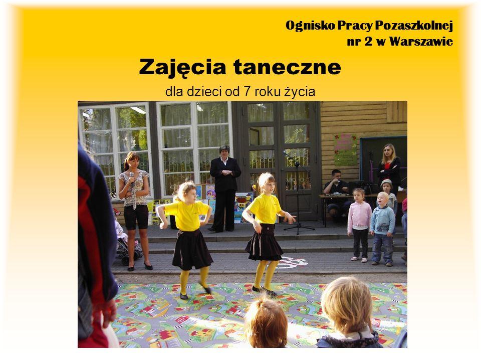 Ognisko Pracy Pozaszkolnej nr 2 w Warszawie Zajęcia teatralno – twórcze dla dzieci od 5 roku życia